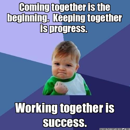 coming-together-is-the-beginning-keeping-together-is-progress-working-together-is-success